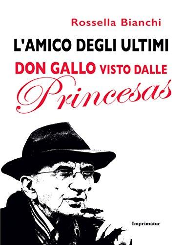 L'amico degli ultimi - Don Gallo visto dalla Princesas
